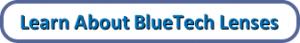 button learn about bluetech lenses