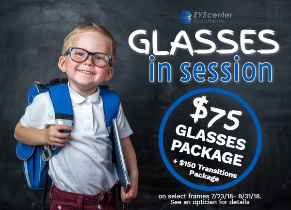 Back to School Eye Glasses Package at EYEcenter Optometric in Citrus Heights, Rocklin, Folsom and Gold River