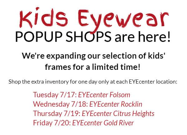 Kids Eyewear Pop-Up Shop at EYEcenter Optometric in Citrus Heights, Rocklin, Folsom and Gold River