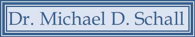 Dr. Michael D. Schall
