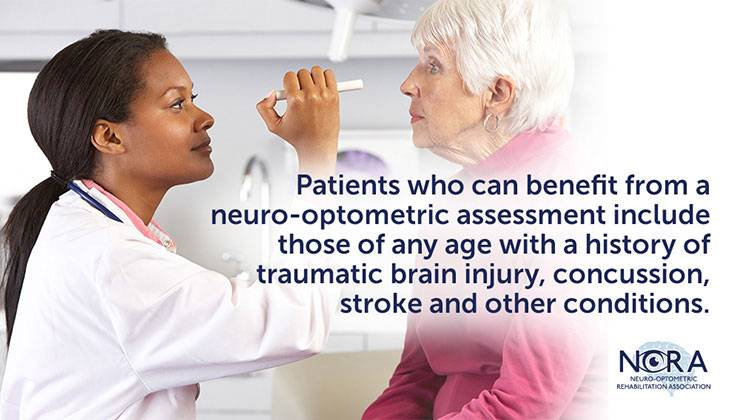 Slide that says Patients who can benefit from a neuro-optometric assessment include those of any age with a history of traumatic brain injury, concussion, stroke, and other conditions
