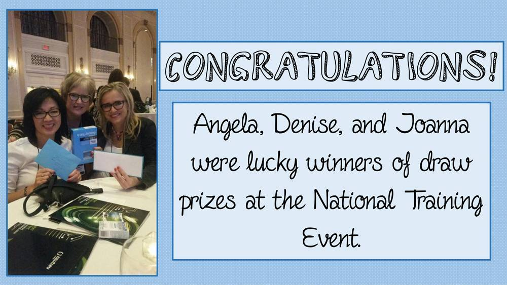 Congratulations! Angela, Denise, and Joanna were lucky winners of draw prizes at the National Training Event. Photo of Angela, Denise, and Joanna smiling and holding prizes.