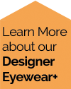 Learn More About Designer Brand of Eyewear